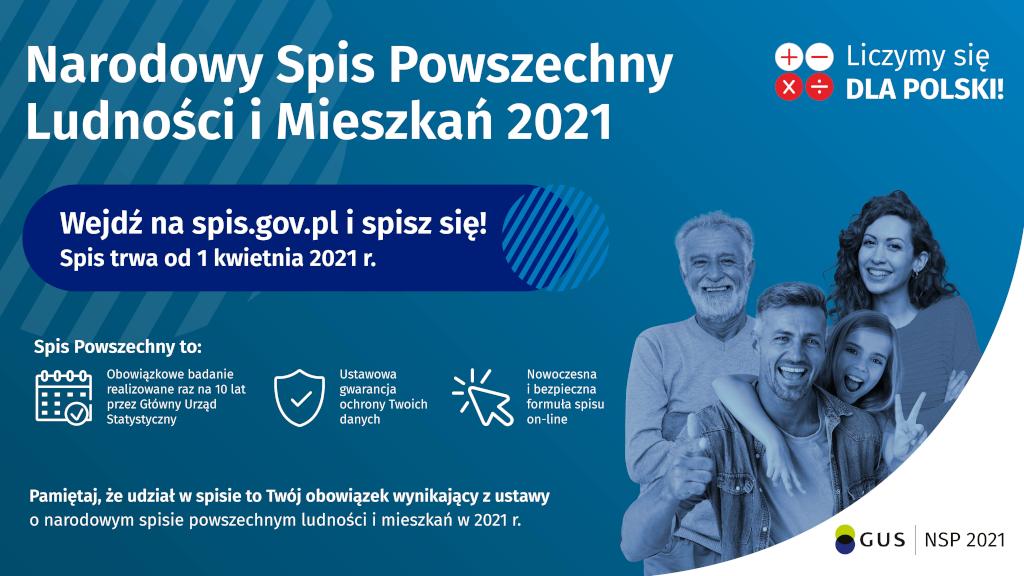 Na niebieskim tle napis Narodowy Spis Powszechny Ludności i Mieszkań 2021, Wejdź na spis.gov.pl i spisz się ! Spis trwa od 1 kwietnia 2021, w lewym dolnym rogu rodzina, na dole napis Pamiętaj, że udział w spise to Twój obowiązek wynikający z ustawy o narodowym spise powszechnym ludności i mieszkań w 2021r.